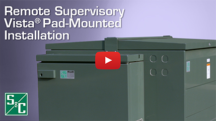 Remote Supervisory Vista Pad-Mounted Installation